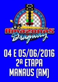 Campeonato Amazonense de Arrancada 2016 - 2ª Etapa - 04/06/2016 a 05/06/2016 - Amazonas Dragway - Manaus - Iranduba - AM - 402 Metros