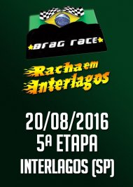 Drag Race / Racha Interlagos 2016 - 5ª Etapa - 20/08/2016 - Autódromo de Interlagos - SP - 201 Metros
