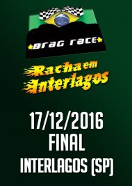 Drag Race / Racha Interlagos - Final - 17/12/2016 - Autódromo de Interlagos - SP - 201 Metros