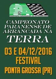 Campeonato Paranaense de Arrancada na Terra 2016 - 6ª Etapa / Festival - 03/12/2016 a 04/12/2016 - Pista de Ponta Grossa - PR - 201 Metros