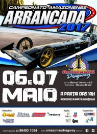 Campeonato Amazonense de Arrancada 2017 - 1ª Etapa - 06/05/2017 a 07/05/2017 - Amazonas Dragway - Manaus - Iranduba - AM - 402 Metros