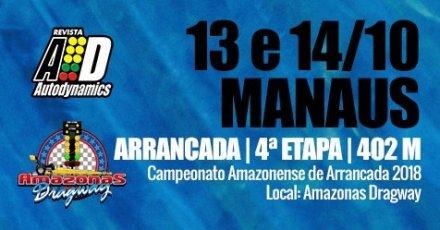 Campeonato Amazonense de Arrancada 2018 - 4ª Etapa - 13/10/2018 a 14/10/2018 - Amazonas Dragway - Manaus - Iranduba - 402 Metros