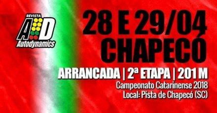 Campeonato Catarinense de Arrancada 2018 - 2ª Etapa - 28/04/2018 a 29/04/2018 - Pista de Chapecó - SC - 201 Metros