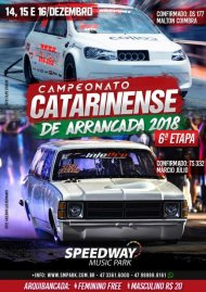Campeonato Catarinense de Arrancada 2018 - 6ª Etapa - 15/12/2018 a 16/12/2018 - Speed Way M. Park - Balneário Camboriú - SC - 201 Metros