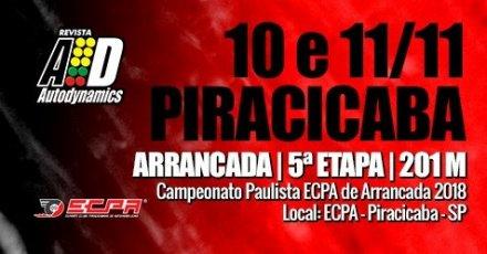 Campeonato Paulista ECPA de Arrancada 2018 - 5ª Etapa - 10/11/2018 a 11/11/2018 - Esporte Clube Piracicabano de Automobilismo ECPA - Piracicaba - SP - 201 Metros