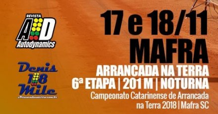Campeonato Catarinense de Arrancada na Terra 2018 - 6ª Etapa - 17/11/2018 a 18/11/2018 - Mafra - SC - 201 Metros - Etapa Noturna