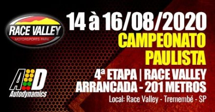 Campeonato Paulista de Arrancada 2020 - 4ª Etapa - 14/08/2020 a 16/08/2020 - Race Valley - Tremembé - SP - 201 Metros